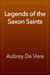 Legends Of The Saxon Saints