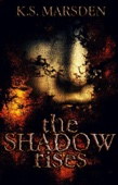 K.S. Marsden - The Shadow Rises  artwork