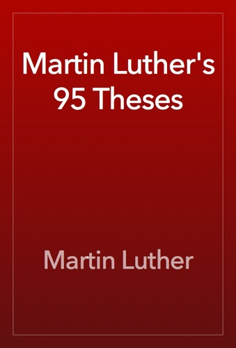 Martin Luthers 95 Theses