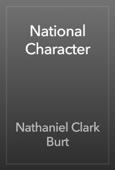 Nathaniel Clark Burt - National Character artwork