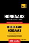 Thematische Woordenschat Nederlands-Hongaars 9000 Woorden