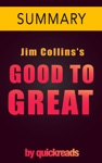 Good To Great By Jim Collins -- Summary  Analysis
