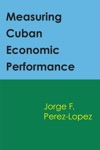 Measuring Cuban Economic Performance