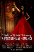W.J. May, Erica Stevens, Dale Mayer, Brenda K. Davies, Kristen Middleton, Kate Thomas & Chrissy Peebles - Tales of Dark Fantasy & Paranormal Romance  artwork