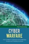 Cyber Warfare How Conflicts In Cyberspace Are Challenging America And Changing The World