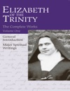 Elizabeth Of The Trinity Complete Works Volume I