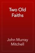 John Murray Mitchell - Two Old Faiths artwork