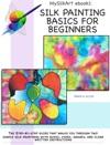 MySilkArt EBook1 Silk Painting Basics For Beginners
