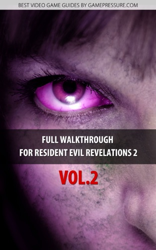 Full Walkthrough for Resident Evil Revelations 2 Vol2