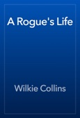 Wilkie Collins - A Rogue's Life artwork
