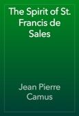 Jean Pierre Camus - The Spirit of St. Francis de Sales artwork