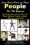Learn How To Draw And Paint People For The Beginner Step By Step Guide To Drawing Harry With Pencil Charcoal Pastels Airbrush Watercolors And Cartoons