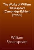 William Shakespeare - The Works of William Shakespeare [Cambridge Edition] [9 vols.] artwork
