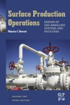 Surface Production Operations Vol 2 Design Of Gas-Handling Systems And Facilities