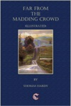 Far From The Madding Crowd - Illustrated