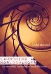 Launching A Worldchanger