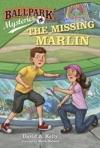 Ballpark Mysteries 8 The Missing Marlin