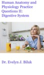 Human Anatomy And Physiology Practice Questions II Digestive System