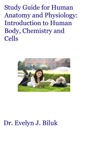 Study Guide For Human Anatomy And Physiology Introduction To Human Body Chemistry And Cells