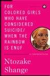 For Colored Girls Who Have Considered SuicideWhen The Rainbow Is Enuf