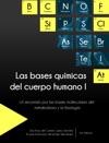 Las Bases Qumicas Del Cuerpo Humano I