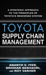 Toyota Supply Chain Management A Strategic Approach To Toyotas Renowned System
