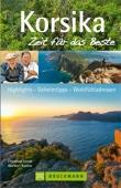 Reiseführer Korsika – Zeit für das Beste: Highlights, Wandern und Geheimtipps