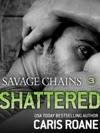 Savage Chains Shattered 3