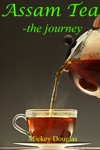 Assam Tea The Journey