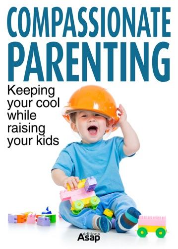 Compassionate Parenting