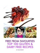 Free From Favourites - Top 100 Gluten & Dairy Recipes