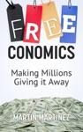 Freeconomics - Making Millions Giving It Away