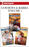 Cowboys  Babies Volume 1 From Harlequin