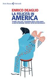 LA FELICITà IN AMERICA