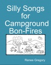 Silly Songs For Campground Bon-Fires