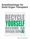 Anesthesiology For Solid Organ Transplant