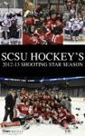 SCSU Hockeys 2012-2013 Shooting Star Season