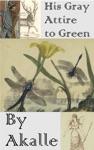 His Gray Attire To Green