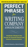 Perfect Phrases For Writing Company Announcements Hundreds Of Ready-to-Use Phrases For Powerful Internal And External Communications