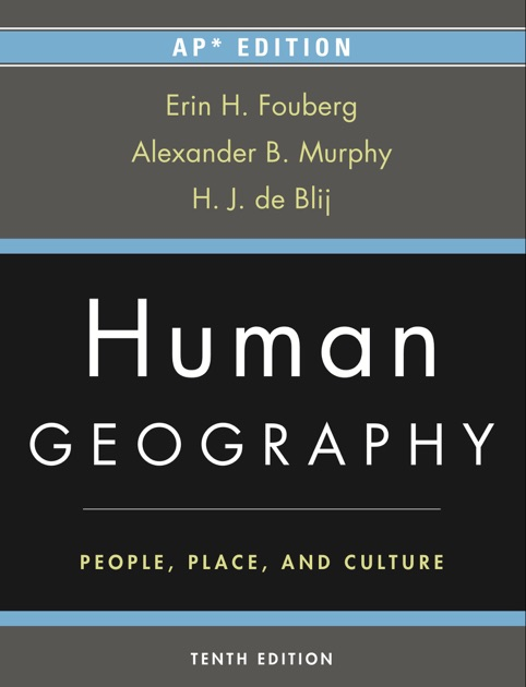 De Blij Human Geography 10th Edition