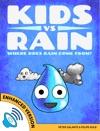 Kids Vs Rain Where Does Rain Come From Enhanced Version
