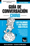 Gua De Conversacin Espaol-Chino Y Vocabulario Temtico De 3000 Palabras