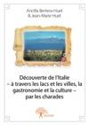 Dcouverte De LItalie   Travers Les Lacs Et Les Villes La Gastronomie Et La Culture  Par Les Charades