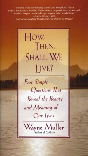 How Then Shall We Live