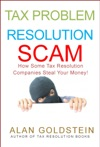 Tax Problem Resolution Scam How Some Tax Resolution Companies Steal Your Money
