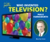 Who Invented Television Philo Farnsworth