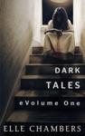 Dark Tales EVolume One