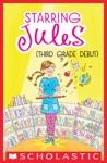 Starring Jules 4 Starring Jules Third Grade Debut