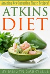Atkins Diet  Amazing New Induction Phase Recipes