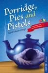 Porridge Pies And Pistols